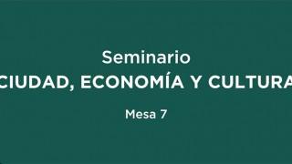 """Enfoque artístico y académico se despliega en la mesa 7 del Seminario """"Ciudad, Economía y Cultura"""""""